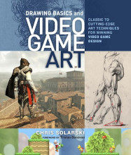 Review: Drawing Basics and Video Game Art: Classic to Cutting-Edge Art Techniques for Winning Video Game Design by Chris Solarski