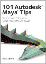 Review: 101 Autodesk Maya Tips by Dave Girard