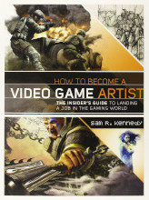 Review: How to Become a Video Game Artist: The Insider's Guide to Landing a Job in the Gaming World by Sam R. Kennedy