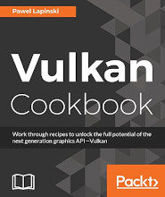 Review: Vulkan Cookbook: Solutions to next gen 3D graphics API by Pawel Lapinski