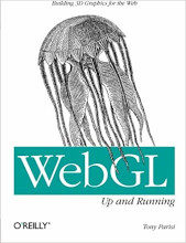 Review: WebGL: Up and Running: Building 3D Graphics for the Web by Tony Parisi