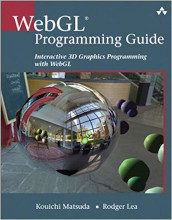 Review: WebGL Programming Guide: Interactive 3D Graphics Programming with WebGL by Kouichi Matsuda and Rodger Lea