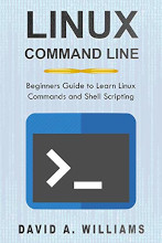 Review: Linux Command Line: Beginners Guide to Learn Linux Commands and Shell Scripting by David A. Williams
