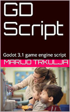 Review: GD Script: Godot 3.1 game engine by Marijo Trkulja