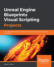 Review: Unreal Engine Blueprints Visual Scripting Projects by Lauren S. Ferro