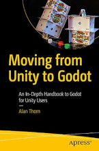 Review: Moving from Unity to Godot: An In-Depth Handbook to Godot for Unity Users by Alan Thorn